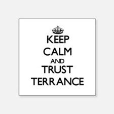 Keep Calm and TRUST Terrance Sticker