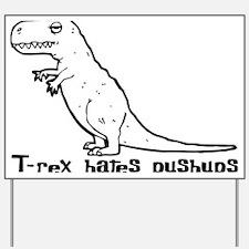 T-rex hates pushups Yard Sign