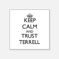 Keep Calm and TRUST Terrell Sticker