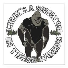 "Squatch in woods Square Car Magnet 3"" x 3"""