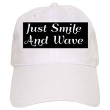 Just Smile And Wave Baseball Cap