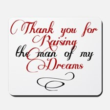 Man of my dreams Mother in law Mousepad