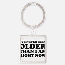 olderThanIAm1A Square Keychain