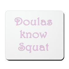 Doulas know Squat Mousepad