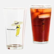 Hasta Banana Drinking Glass