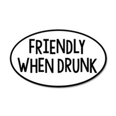 Friendly When Drunk Adult Humor Wall Decal