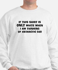 Thinking of Antarctic Cod Sweatshirt