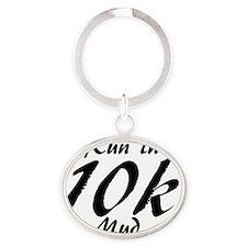 run in mud 10k Oval Keychain