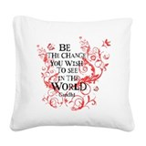 Be the change you want to see in the world Square Canvas Pillows