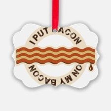 I put bacon on my bacon Ornament