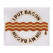 I put bacon on my bacon Throw Blanket
