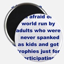 IM AFRAID OF A WORLD RUN ADULTS  WHO... Magnet