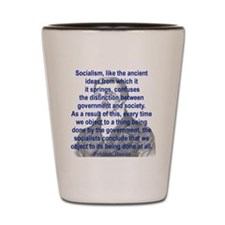 SOCIALISM LIKE THE ANCIENT IDEAS FROM.. Shot Glass