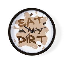 Eat My Dirt Wall Clock