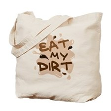 Eat My Dirt Tote Bag
