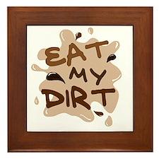 Eat My Dirt Framed Tile