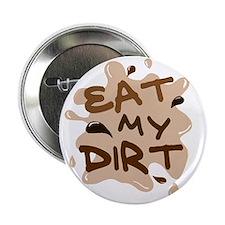 """Eat My Dirt 2.25"""" Button"""