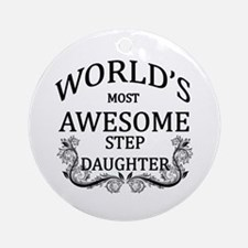 World's Most Awesome Step-Daughter Ornament (Round