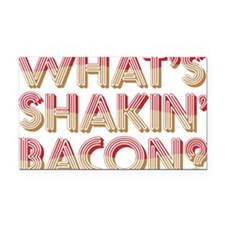 What's Shakin' Bacon Rectangle Car Magnet