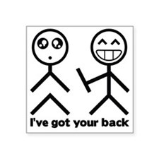 """Ive got your back Square Sticker 3"""" x 3"""""""