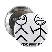 """Ive got your back 2.25"""" Button"""