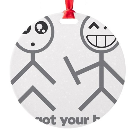 Ive got your back Round Ornament