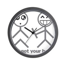 Ive got your back Wall Clock