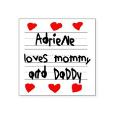 """Adriene Loves Mommy and Dad Square Sticker 3"""" x 3"""""""