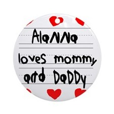 Alanna Loves Mommy and Daddy Round Ornament