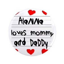 "Alanna Loves Mommy and Daddy 3.5"" Button"