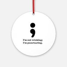 Im not winking; Im punctuating. Round Ornament