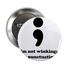 "Im not winking; Im punctuating. 2.25"" Button"