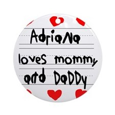 Adriana Loves Mommy and Daddy Round Ornament