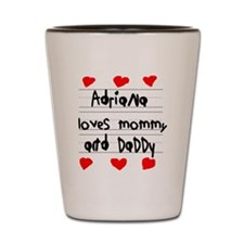 Adriana Loves Mommy and Daddy Shot Glass
