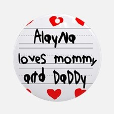 Alayna Loves Mommy and Daddy Round Ornament