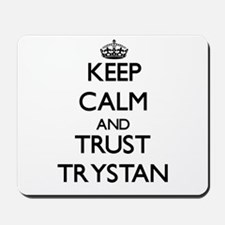 Keep Calm and TRUST Trystan Mousepad