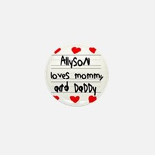 Allyson Loves Mommy and Daddy Mini Button