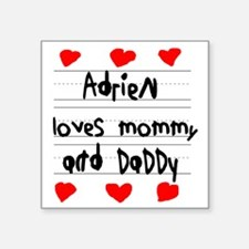"Adrien Loves Mommy and Dadd Square Sticker 3"" x 3"""