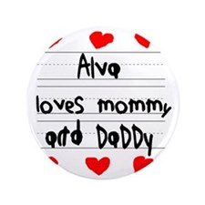 "Alva Loves Mommy and Daddy 3.5"" Button"
