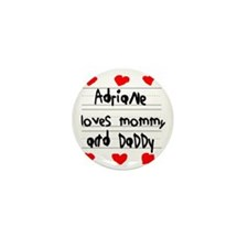 Adriane Loves Mommy and Daddy Mini Button