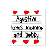 """Agustin Loves Mommy and Dad Square Sticker 3"""" x 3"""""""