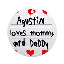 Agustin Loves Mommy and Daddy Round Ornament