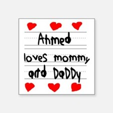 "Ahmed Loves Mommy and Daddy Square Sticker 3"" x 3"""