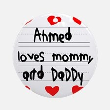 Ahmed Loves Mommy and Daddy Round Ornament