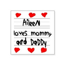 """Aileen Loves Mommy and Dadd Square Sticker 3"""" x 3"""""""