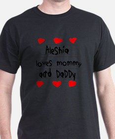 Aleshia Loves Mommy and Daddy T-Shirt