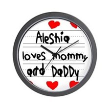 Aleshia Loves Mommy and Daddy Wall Clock