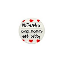 Alejandro Loves Mommy and Daddy Mini Button