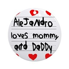 Alejandro Loves Mommy and Daddy Round Ornament
