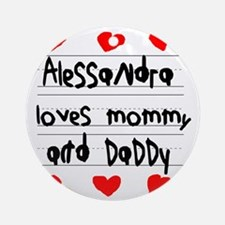 Alessandra Loves Mommy and Daddy Round Ornament